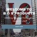 B & S PRODUCTS ENTERPRISE, LLC